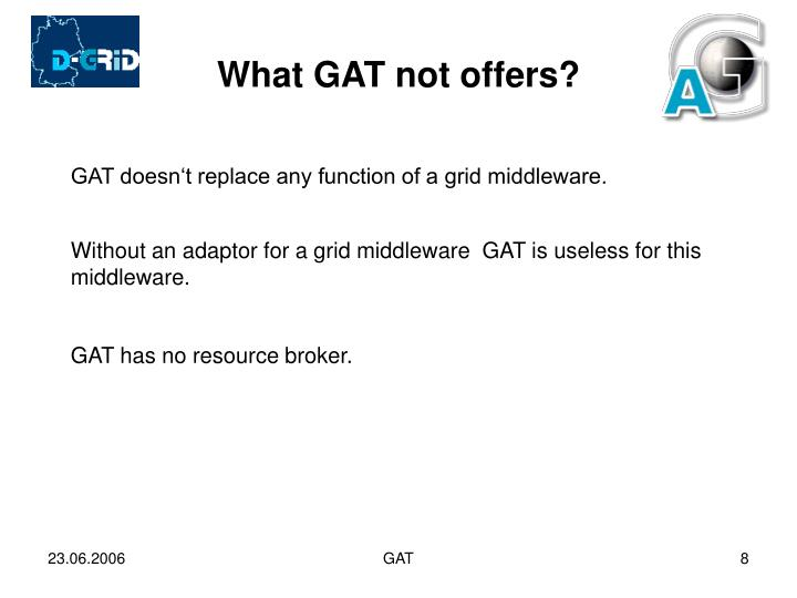 What GAT not offers?