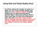using stub and totally stubby areas4