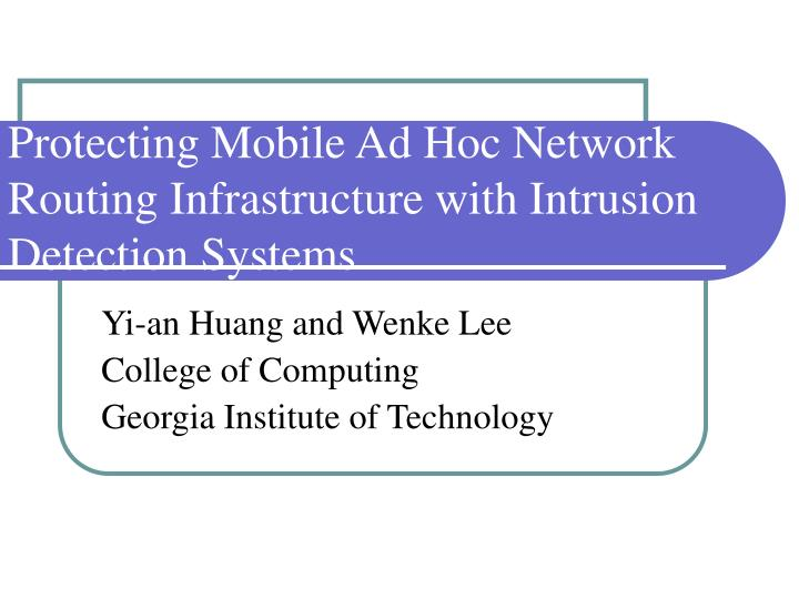 protecting mobile ad hoc network routing infrastructure with intrusion detection systems n.