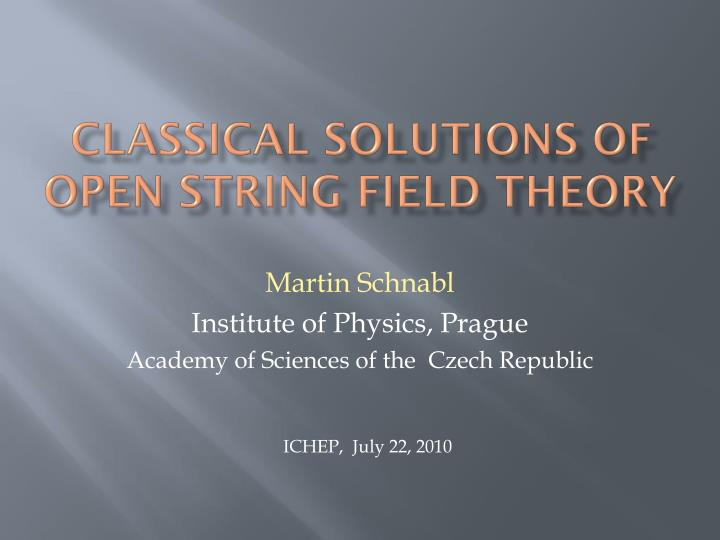 classical solutions of open string field theory n.