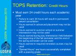 tops retention credit hours