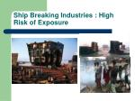 ship breaking industries high risk of exposure