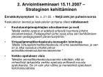 2 arviointiseminaari 15 11 2007 strateginen kehitt minen