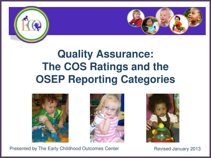 quality assurance the cos ratings and the osep reporting categories n.
