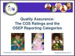 quality assurance the cos ratings and the osep reporting categories