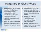 mandatory or voluntary ceis