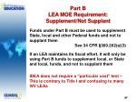 part b lea moe requirement supplement not supplant
