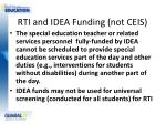 rti and idea funding not ceis1