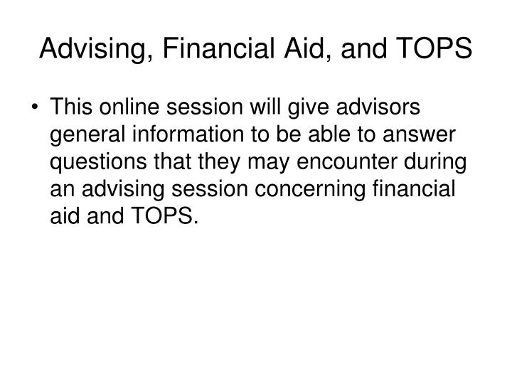 advising financial aid and tops n.