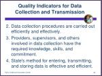 quality indicators for data collection and transmission