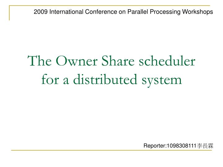 the owner share scheduler for a distributed system n.