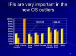 ifis are very important in the new os outliers