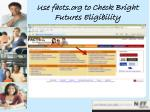 use facts org to check bright futures eligibility
