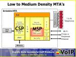 low to medium density mta s