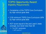 tops opportunity award eligibility requirements