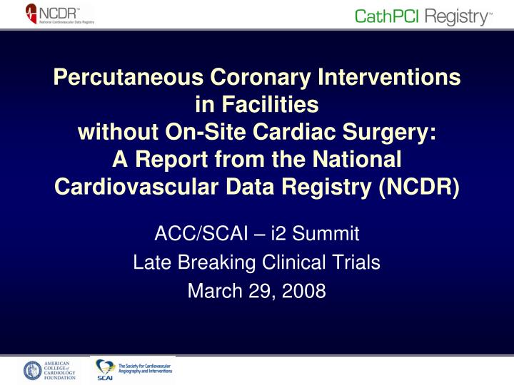 acc scai i2 summit late breaking clinical trials march 29 2008 n.