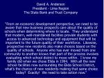 david a anderson president lima region the state bank and trust company2