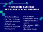 there is no business like public school business