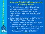 alternate eligibility requirements military dependents