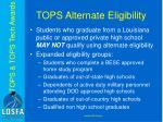tops alternate eligibility