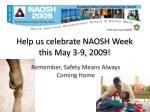 help us celebrate naosh week this may 3 9 2009
