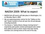 naosh 2009 what to expect