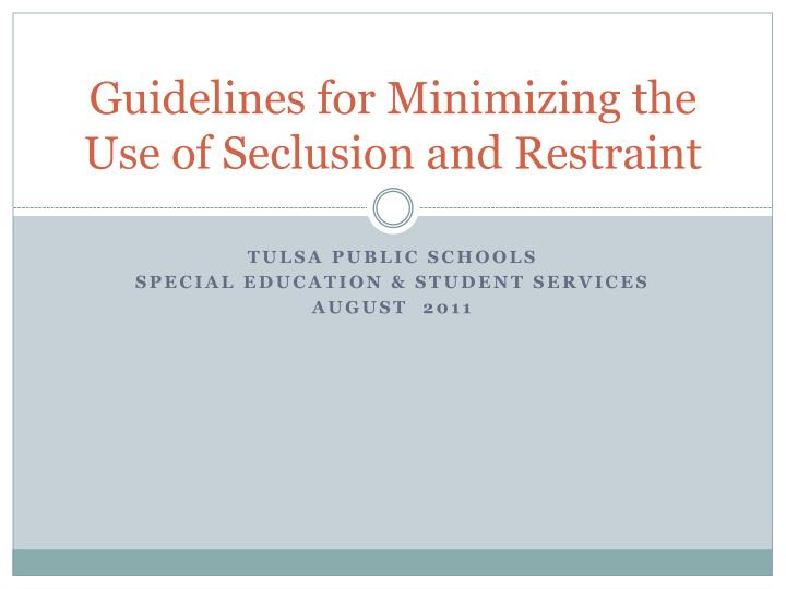 guidelines for minimizing the use of seclusion and restraint n.