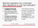 banking regulation at a crossroad new regulations or just new attitudes