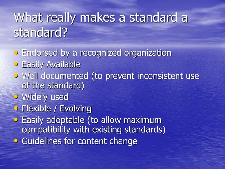 What really makes a standard a standard?