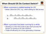 when should os do context switch