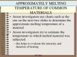 approximately melting temperature of common materials