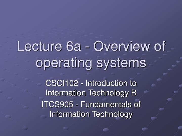 lecture 6a overview of operating systems n.