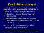 koe 2 datan analyysi