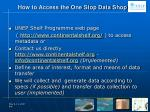how to access the one stop data shop