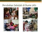 perubahan sekolah di dunia as