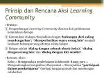 prinsip dan rencana aksi learning community