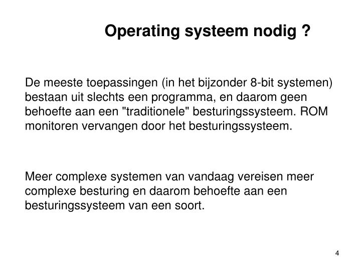Operating systeem nodig ?