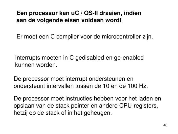 Een processor kan uC / OS-II draaien, indien aan de volgende eisen voldaan wordt