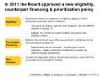in 2011 the board approved a new eligibility counterpart financing prioritization policy