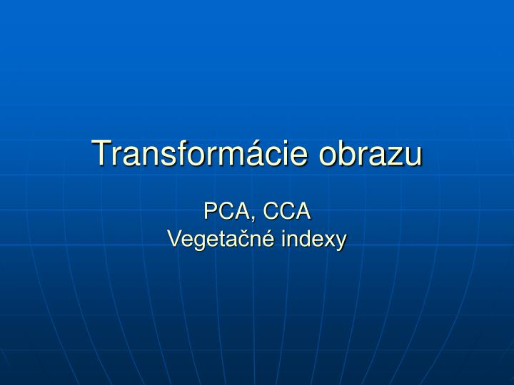 transform cie obrazu pca cca vegeta n indexy n.