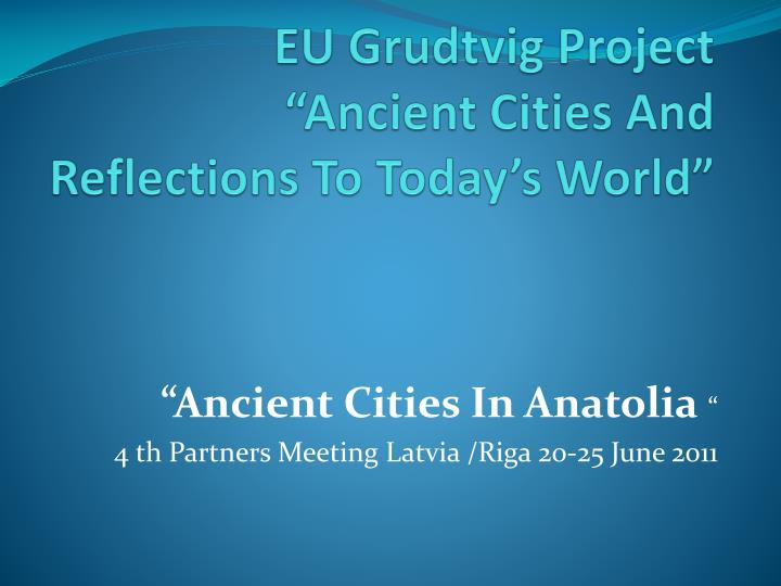Eu grudtvig project ancient cities and reflections to today s world