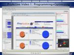 proactive video 1 programming optimizing
