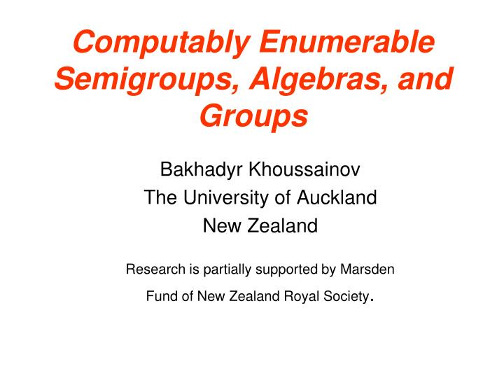 computably enumerable semigroups algebras and groups n.