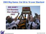 2003 big game cal 28 to 16 over stanford