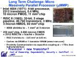 long term challenge micro massively parallel processor m mmp