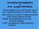 acknowlwdgements to prof joseph depireux