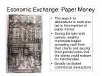 economic exchange paper money