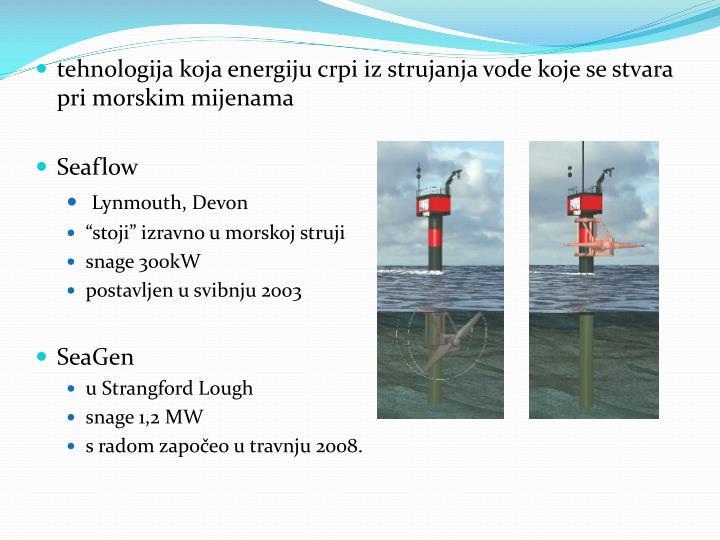 tehnologija koja energiju crpi iz strujanja vode koje se stvara pri morskim mijenama