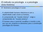 o m todo na psicologia e a psicologia s cio hist rica4