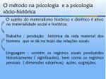 o m todo na psicologia e a psicologia s cio hist rica6